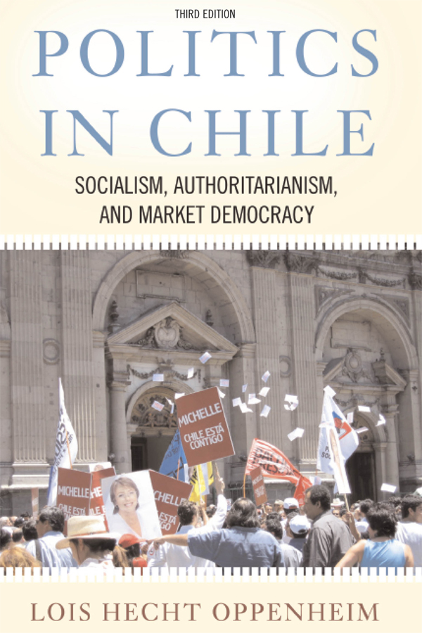 Politics In Chile: Socialism, Authoritarianism, and Market Democracy book cover
