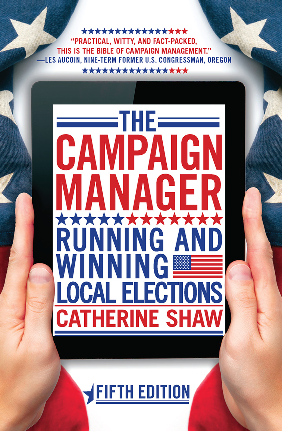 The Campaign Manager: Running and Winning Local Elections book cover