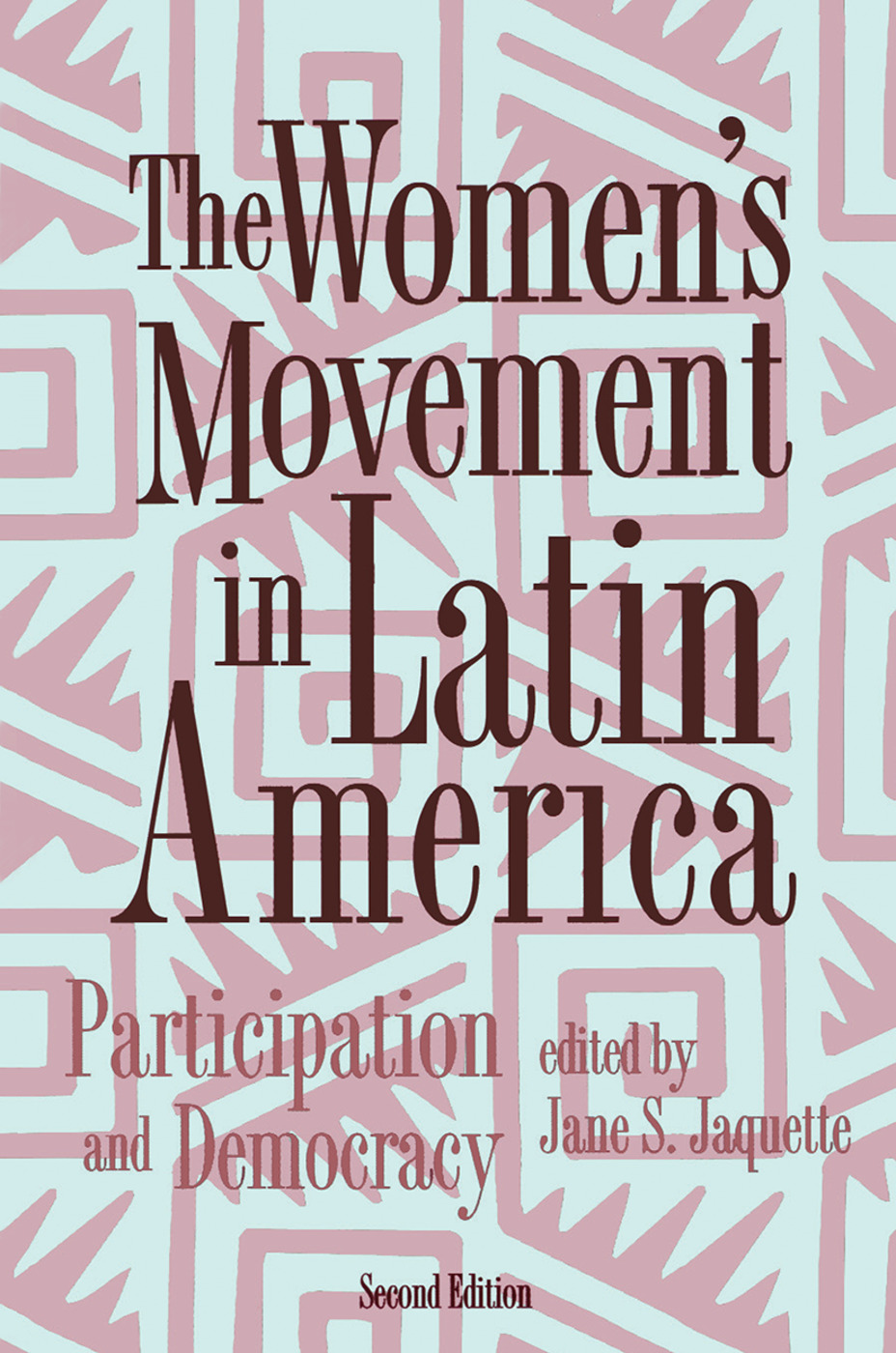 The Women's Movement In Latin America: Participation And Democracy book cover