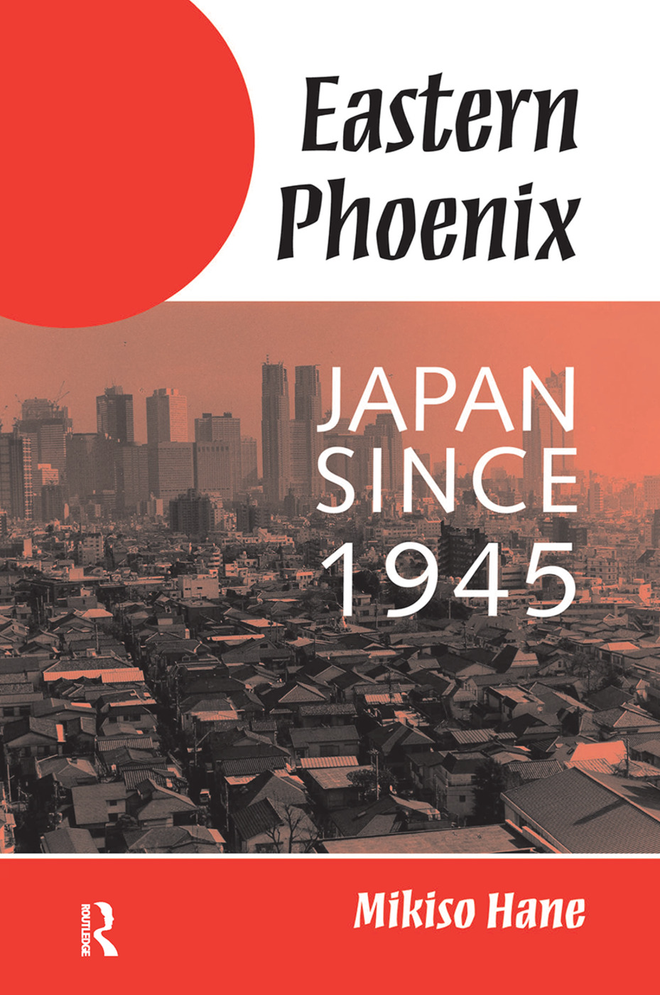 Eastern Phoenix: Japan Since 1945, 1st Edition (Hardback) book cover