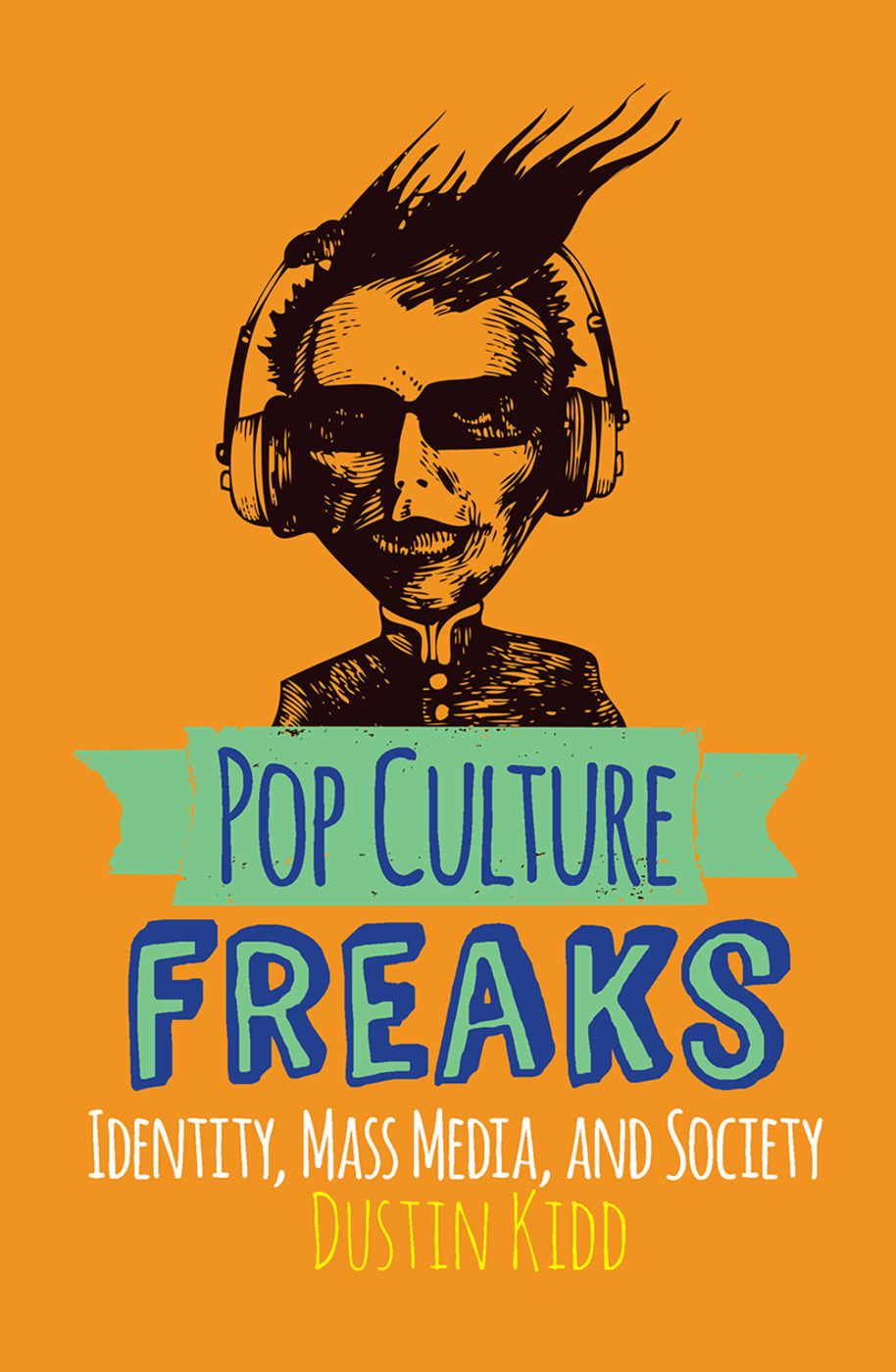 Pop Culture Freaks: Identity, Mass Media, and Society book cover