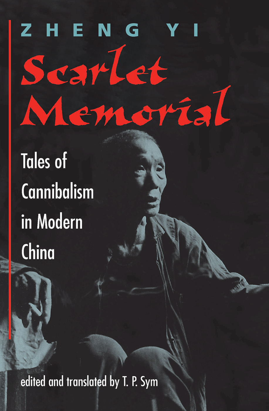 Scarlet Memorial: Tales Of Cannibalism In Modern China, 1st Edition (Hardback) book cover