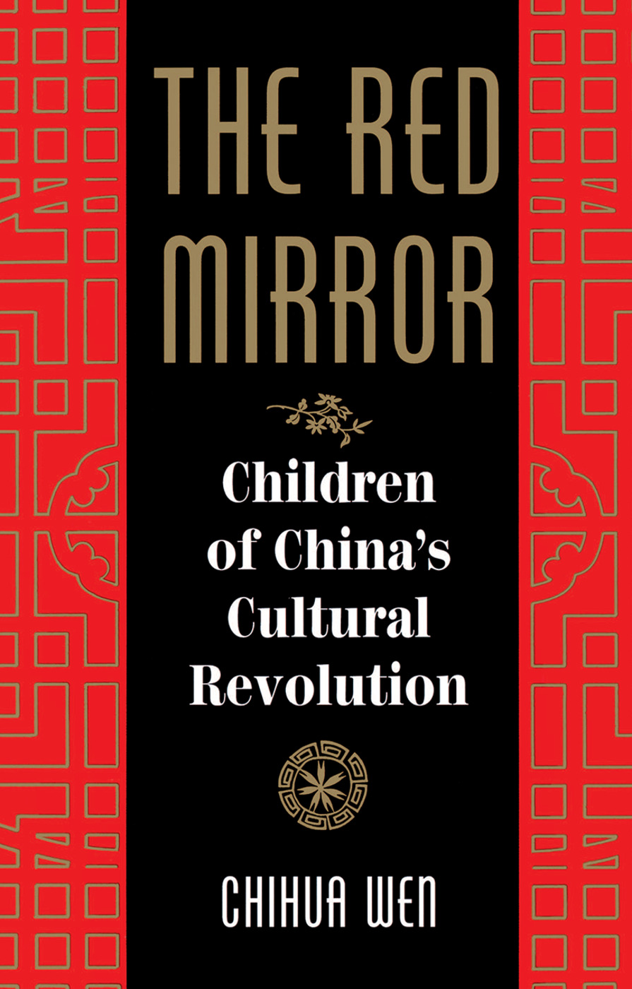 The Red Mirror: Children Of China's Cultural Revolution, 1st Edition (Hardback) book cover