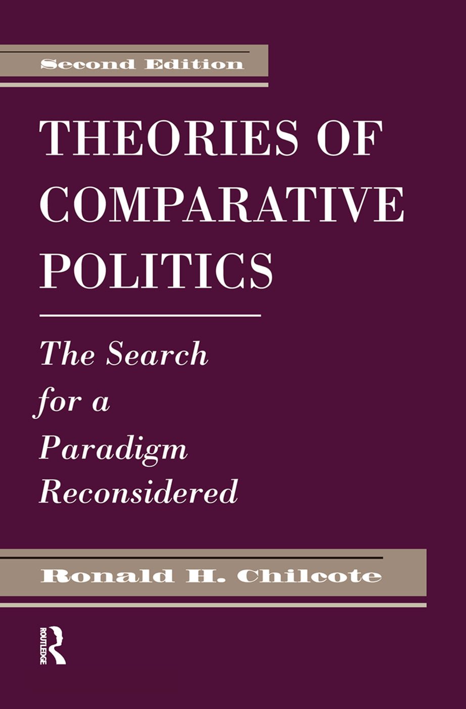 Theories Of Comparative Politics: The Search For A Paradigm Reconsidered, Second Edition book cover