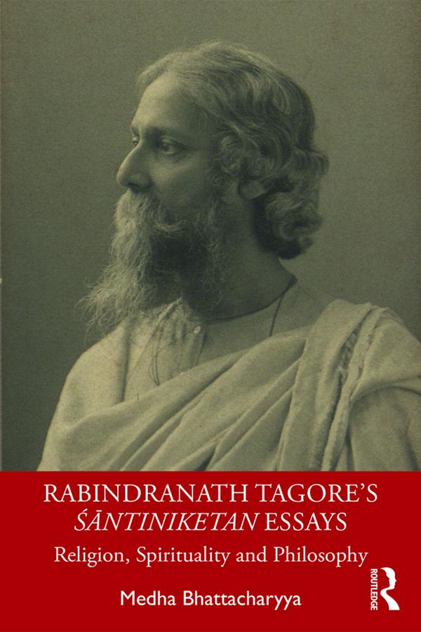 Rabindranath Tagore's Śāntiniketan Essays: Religion, Spirituality and Philosophy book cover