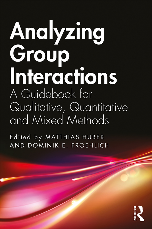 Analyzing Group Interactions: A Guidebook for Qualitative, Quantitative and Mixed Methods, 1st Edition (Paperback) book cover