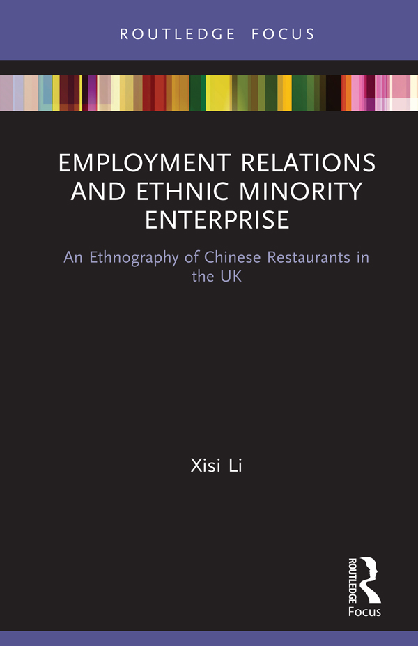 Employment Relations and Ethnic Minority Enterprise: An Ethnography of Chinese Restaurants in the UK, 1st Edition (Hardback) book cover