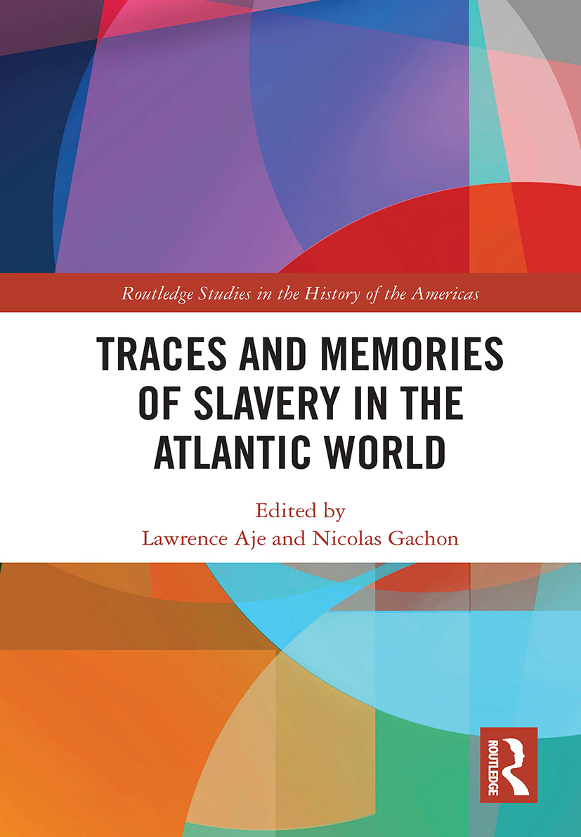 Traces and Memories of Slavery in the Atlantic World book cover