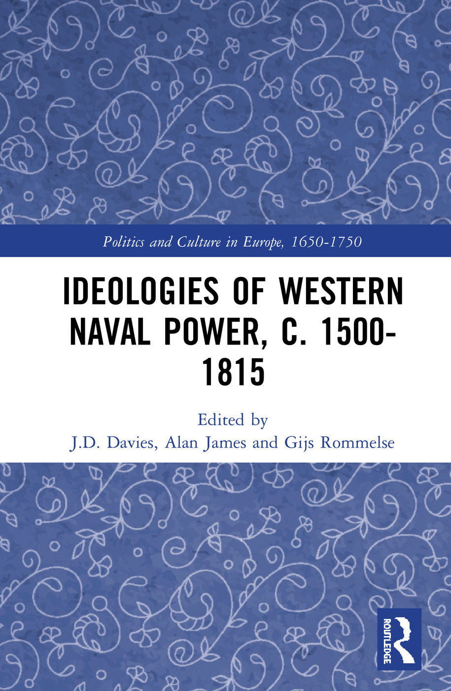 Ideologies of Western Naval Power, c. 1500-1815: 1st Edition (Hardback) book cover