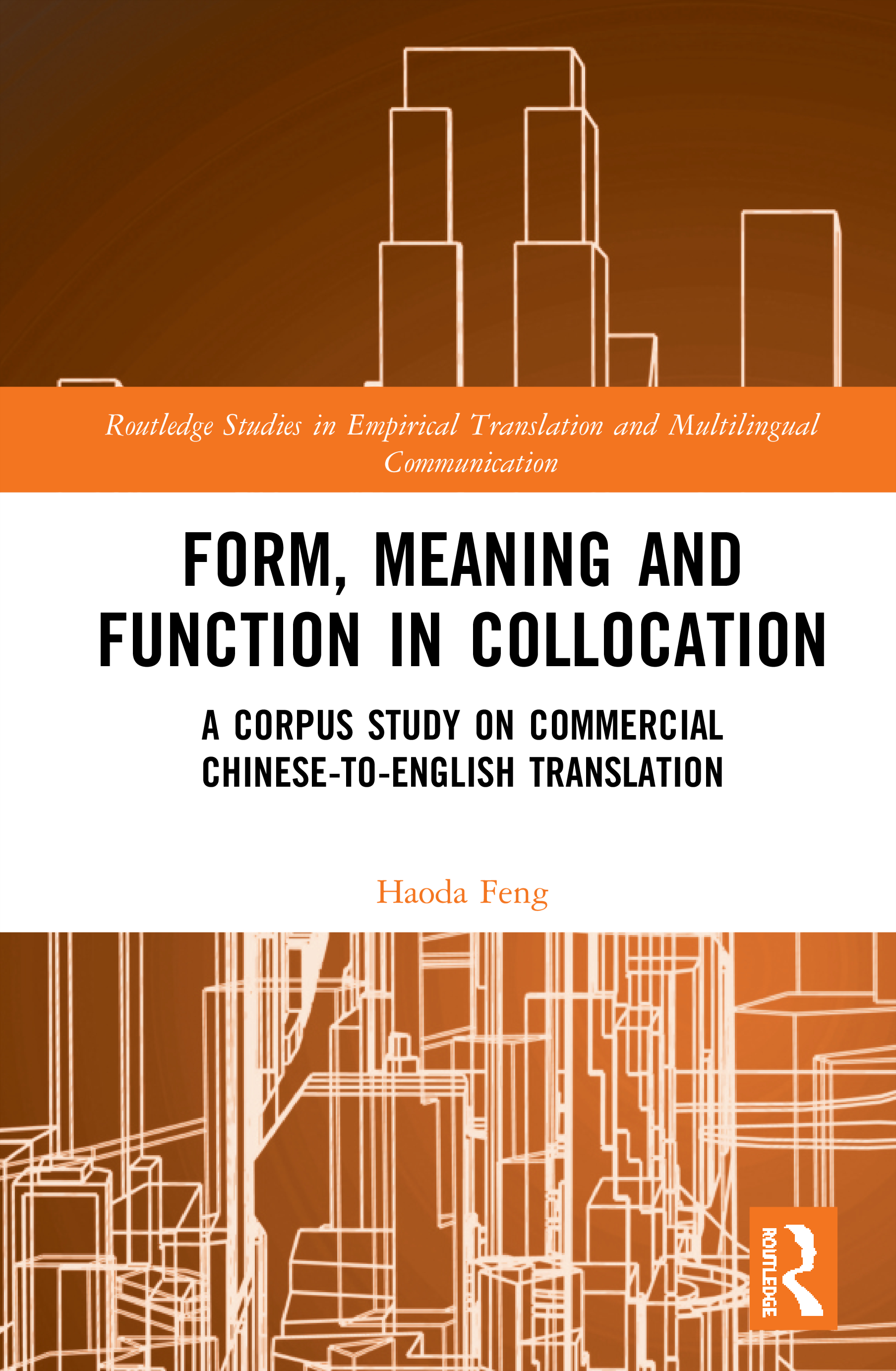 Form, Meaning and Function in Collocation: A Corpus Study on Commercial Chinese-to-English Translation, 1st Edition (Hardback) book cover