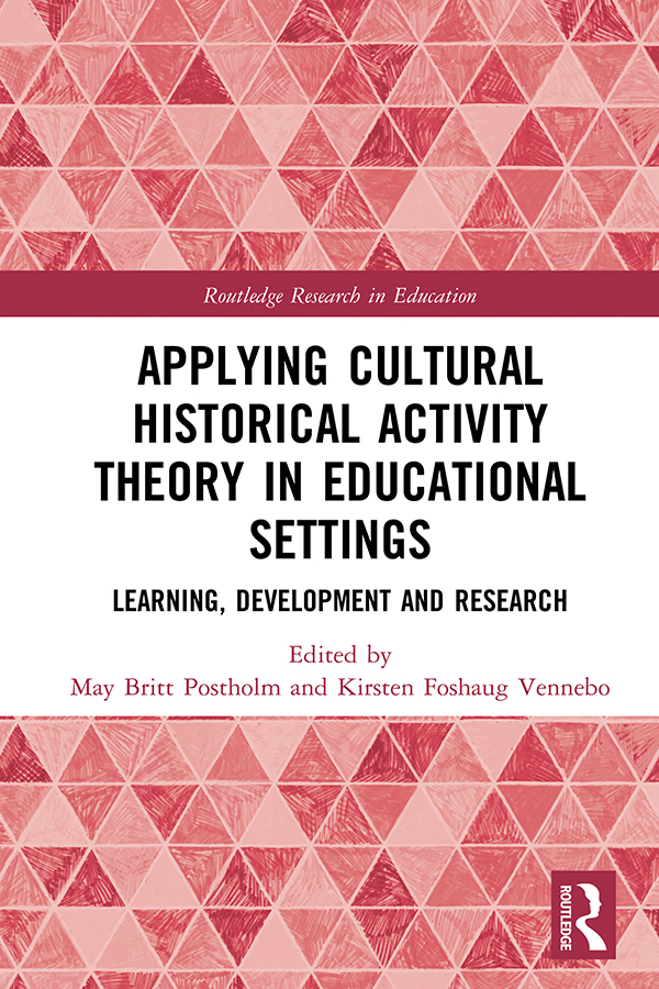 Applying Cultural Historical Activity Theory in Educational Settings: Learning, Development and Research book cover