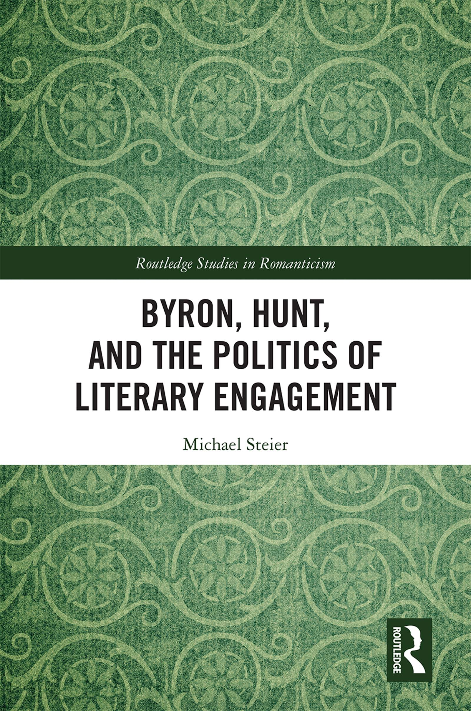 Byron, Hunt, and the Politics of Literary Engagement: 1st Edition (Hardback) book cover