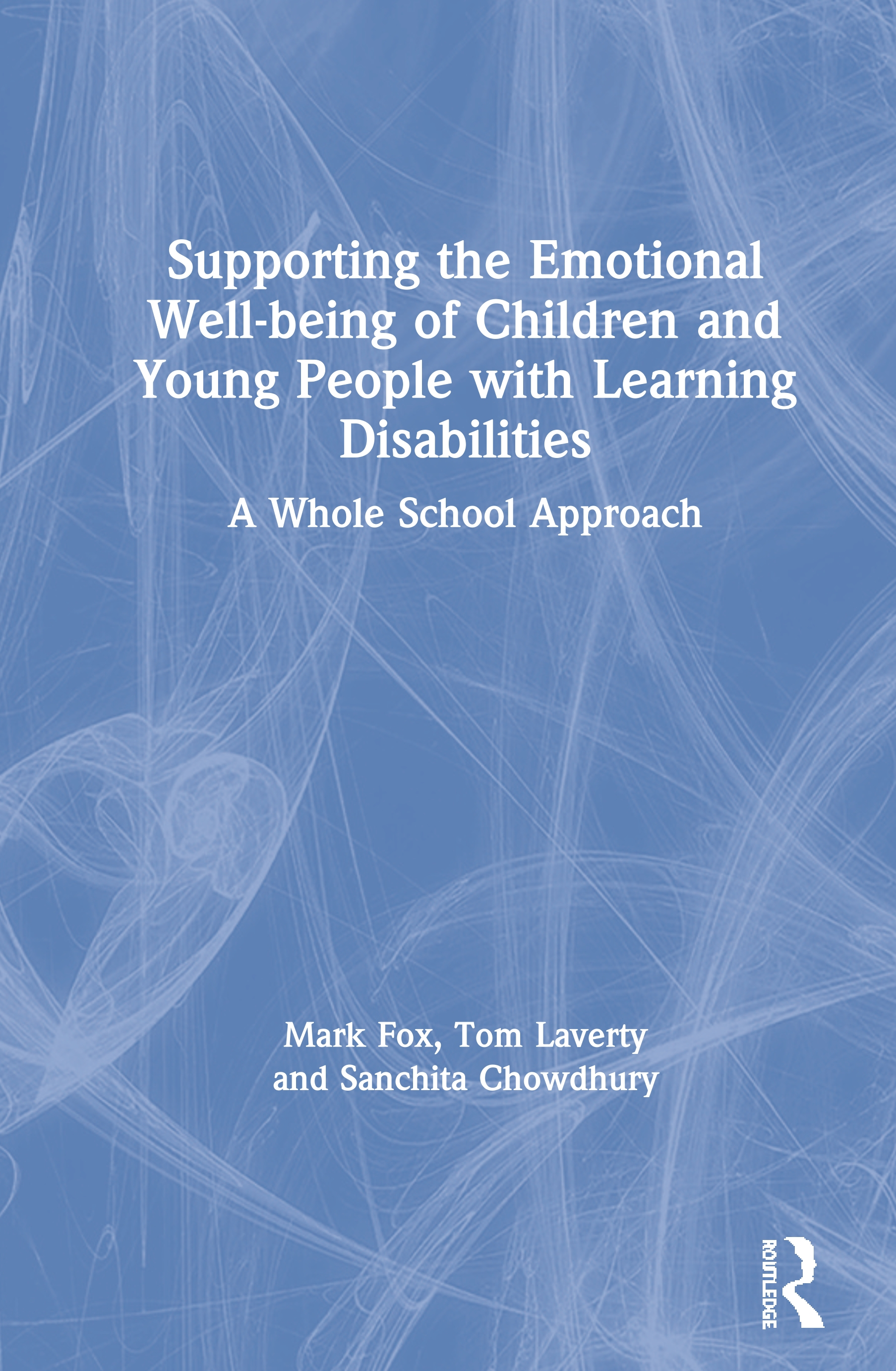 Supporting the Emotional Well-being of Children and Young People with Learning Disabilities: A Whole School Approach book cover