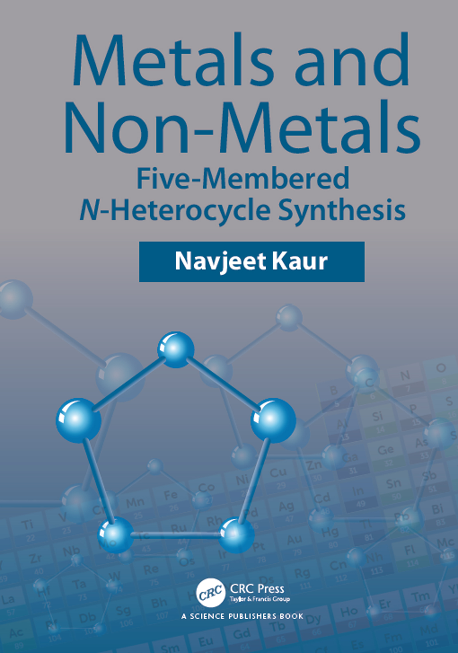 Metals and Non-metals: Five-membered N-heterocycle Synthesis, 1st Edition (Hardback) book cover
