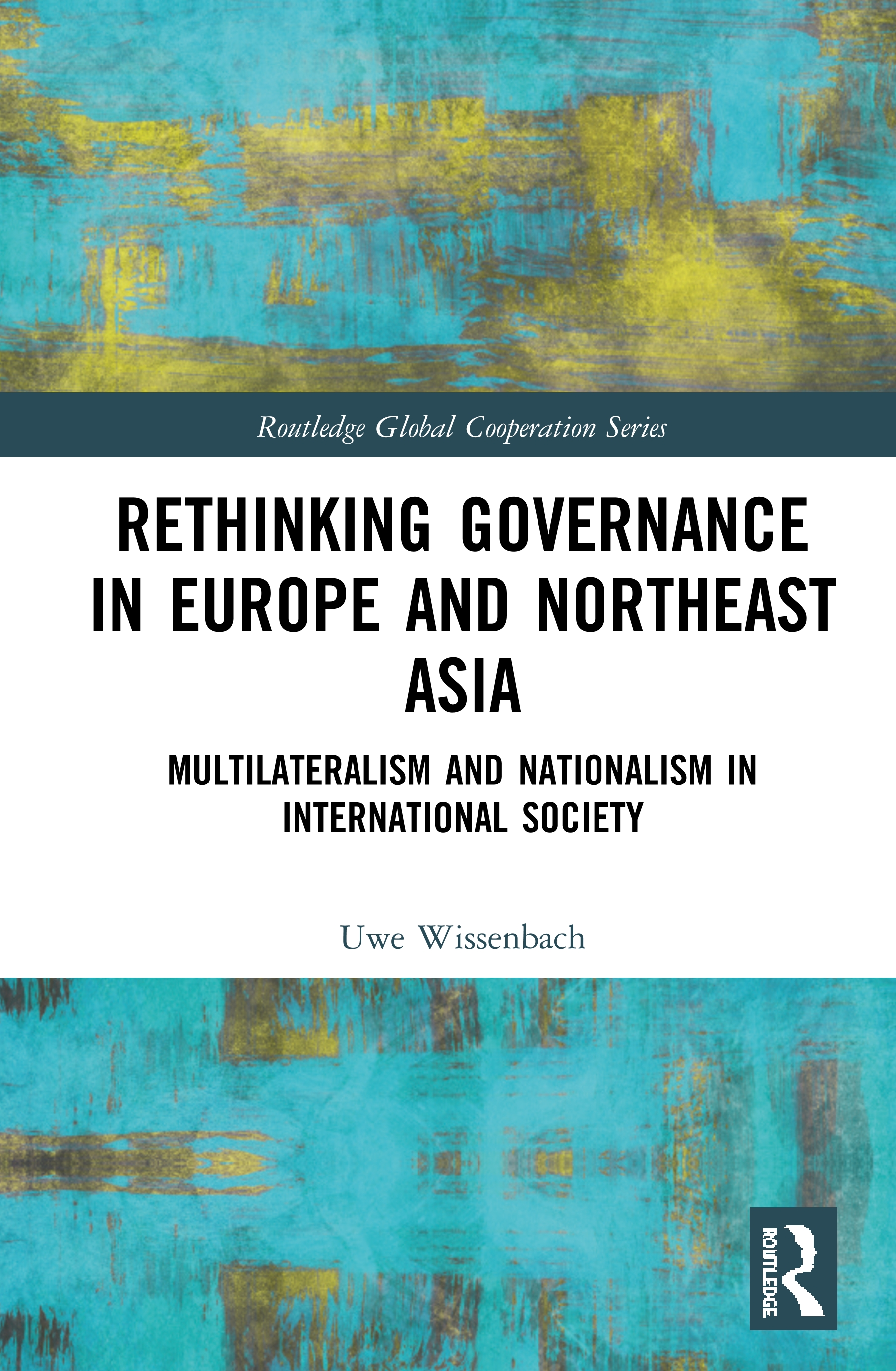 Rethinking Governance in Europe and Northeast Asia: Multilateralism and Nationalism in International Society book cover