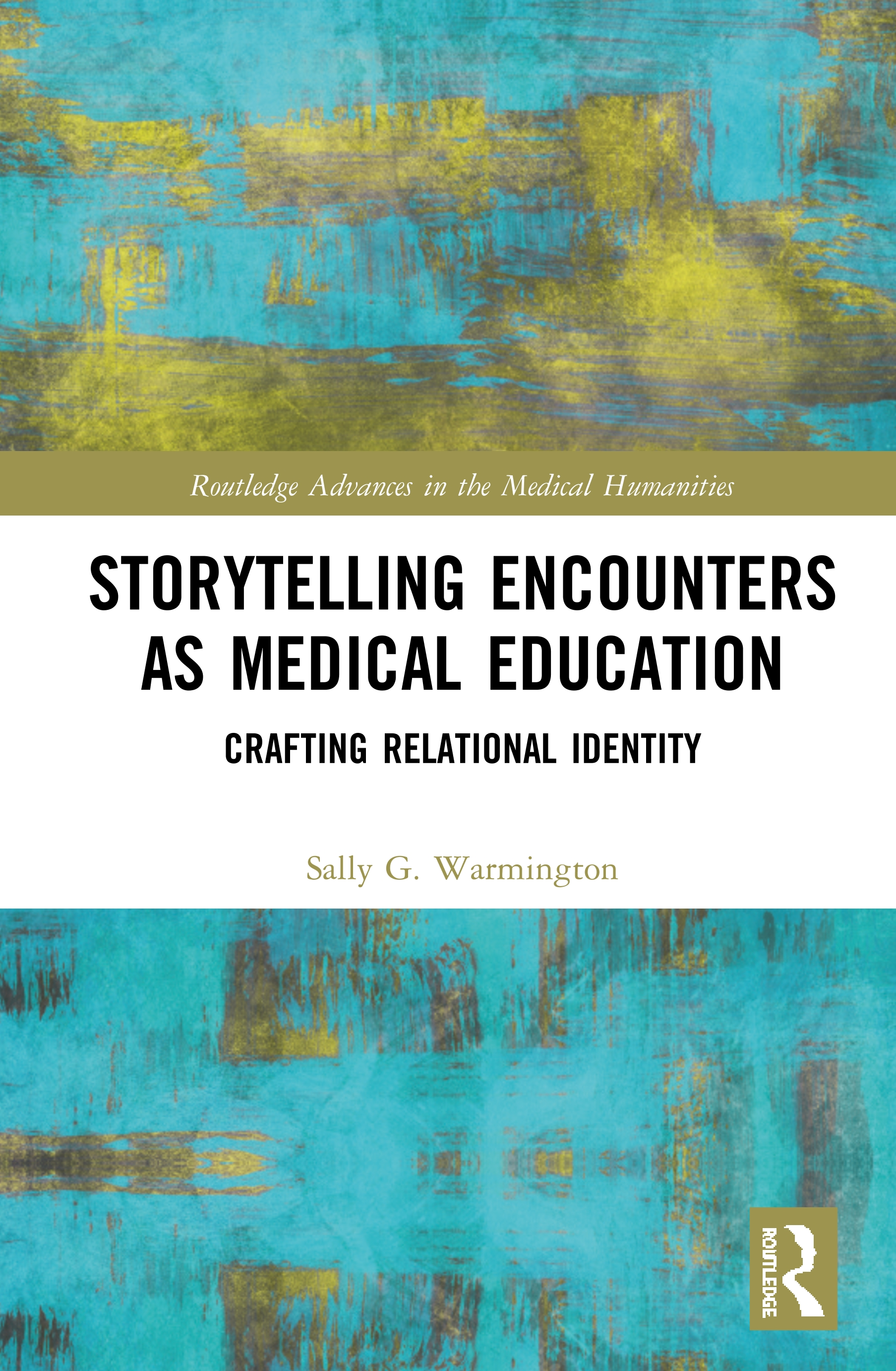 Storytelling Encounters as Medical Education: Crafting Relational Identity, 1st Edition (Hardback) book cover