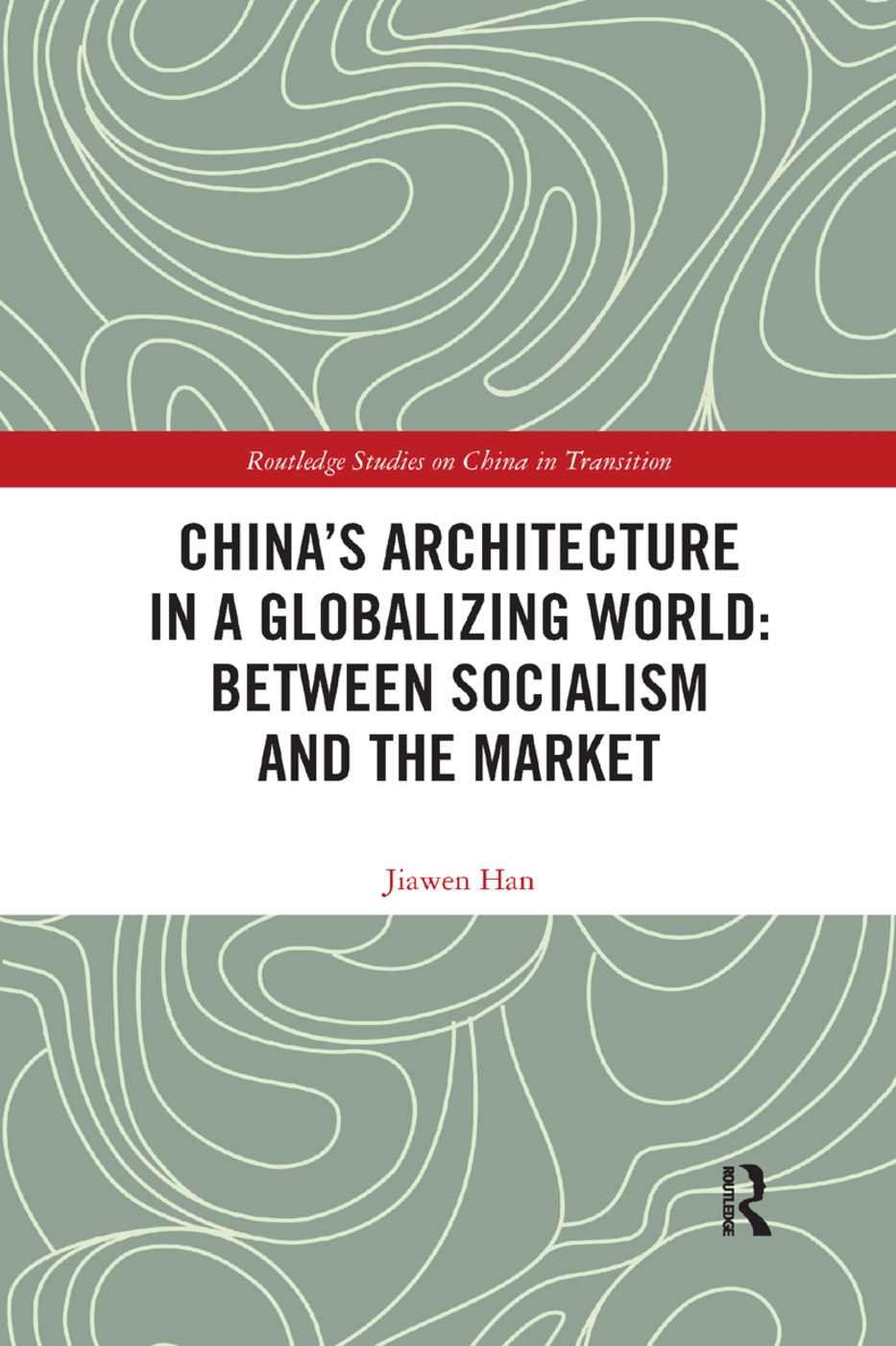 China's Architecture in a Globalizing World: Between Socialism and the Market book cover