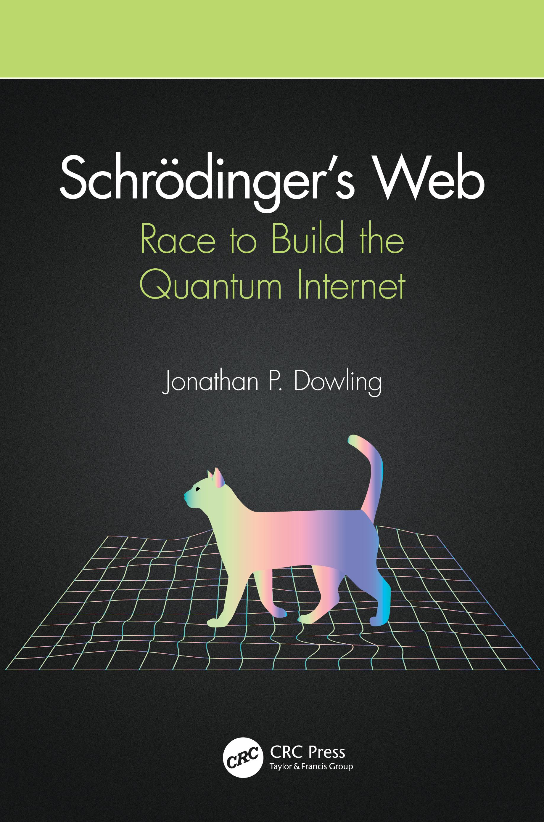 Schrödinger's Web: Race to Build the Quantum Internet book cover