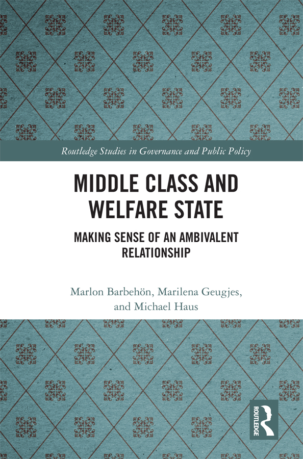 Middle Class and Welfare State: Making Sense of an Ambivalent Relationship book cover