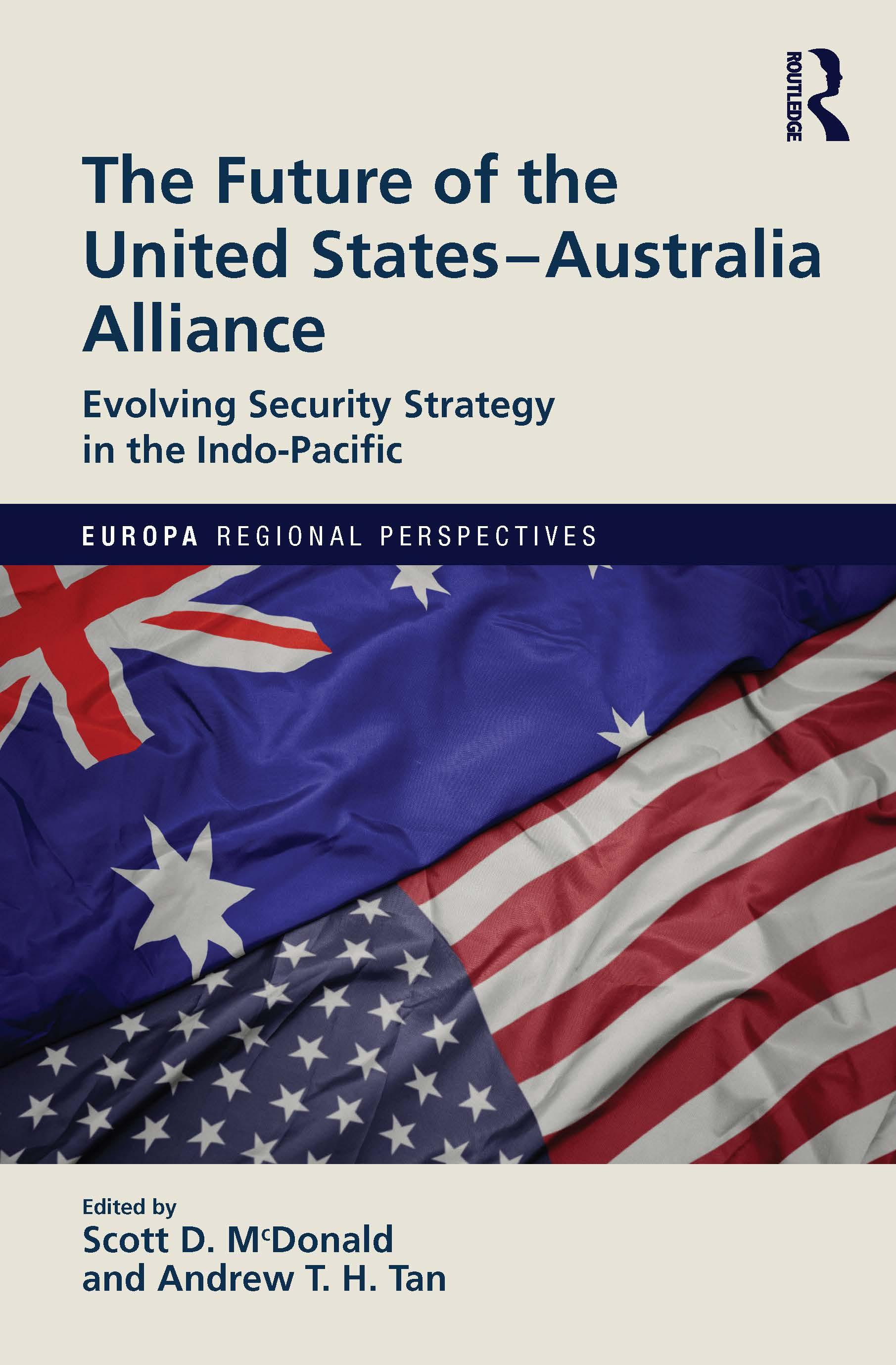 The strategic environment of the US—Australia alliance in the Indo-Pacific era