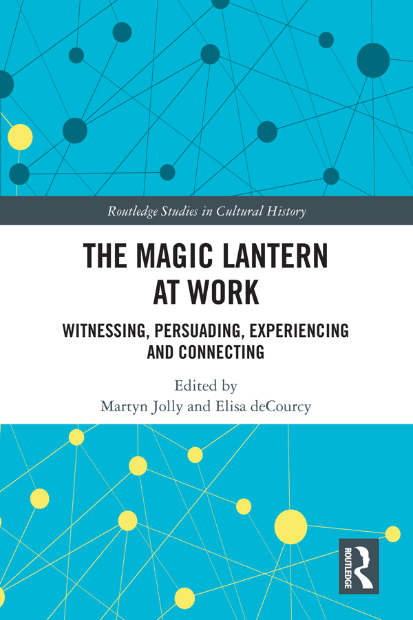 The Magic Lantern at Work: Witnessing, Persuading, Experiencing and Connecting book cover