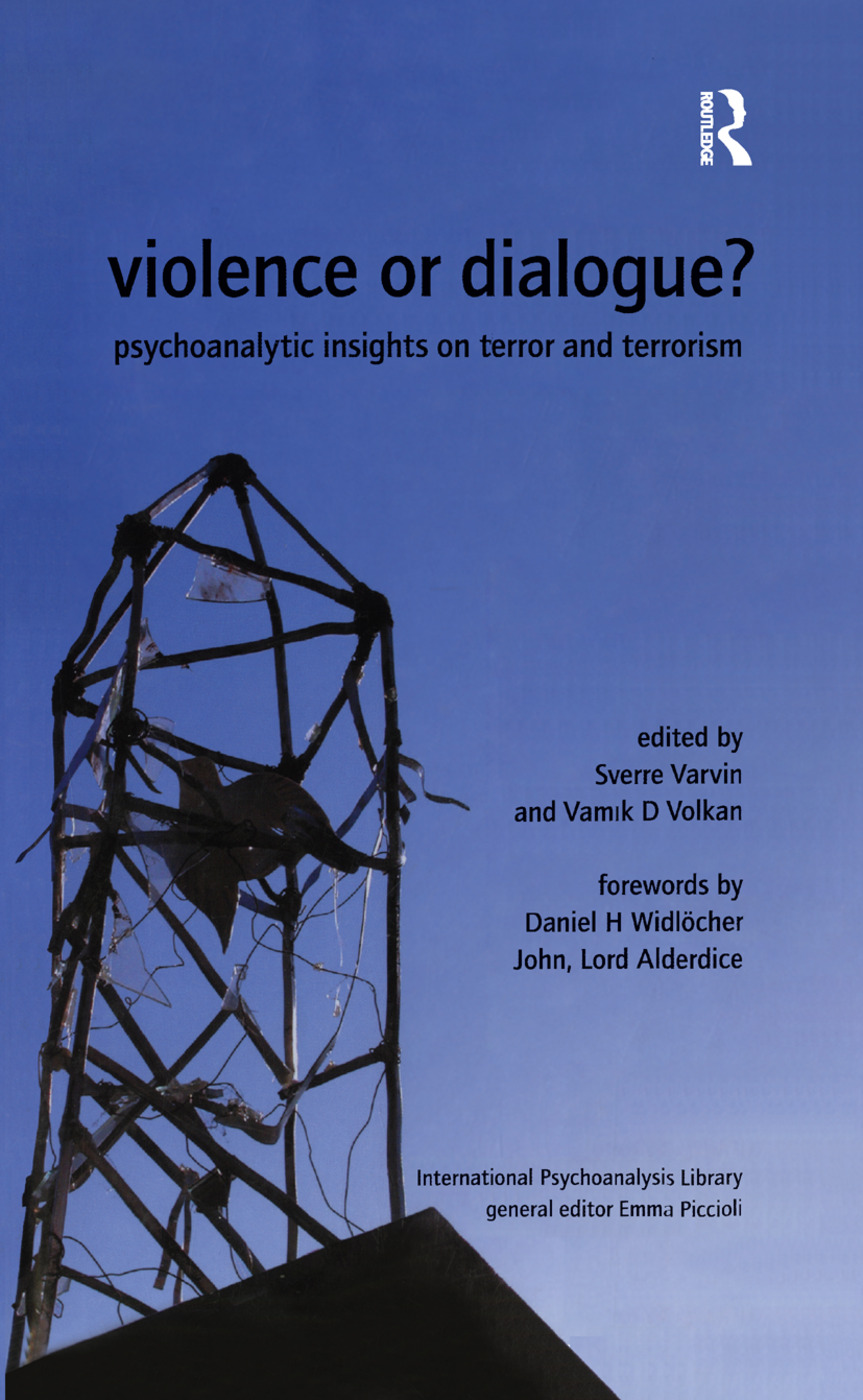 Violence or Dialogue?: Psychoanalytic Insights on Terror and Terrorism, 1st Edition (Paperback) book cover