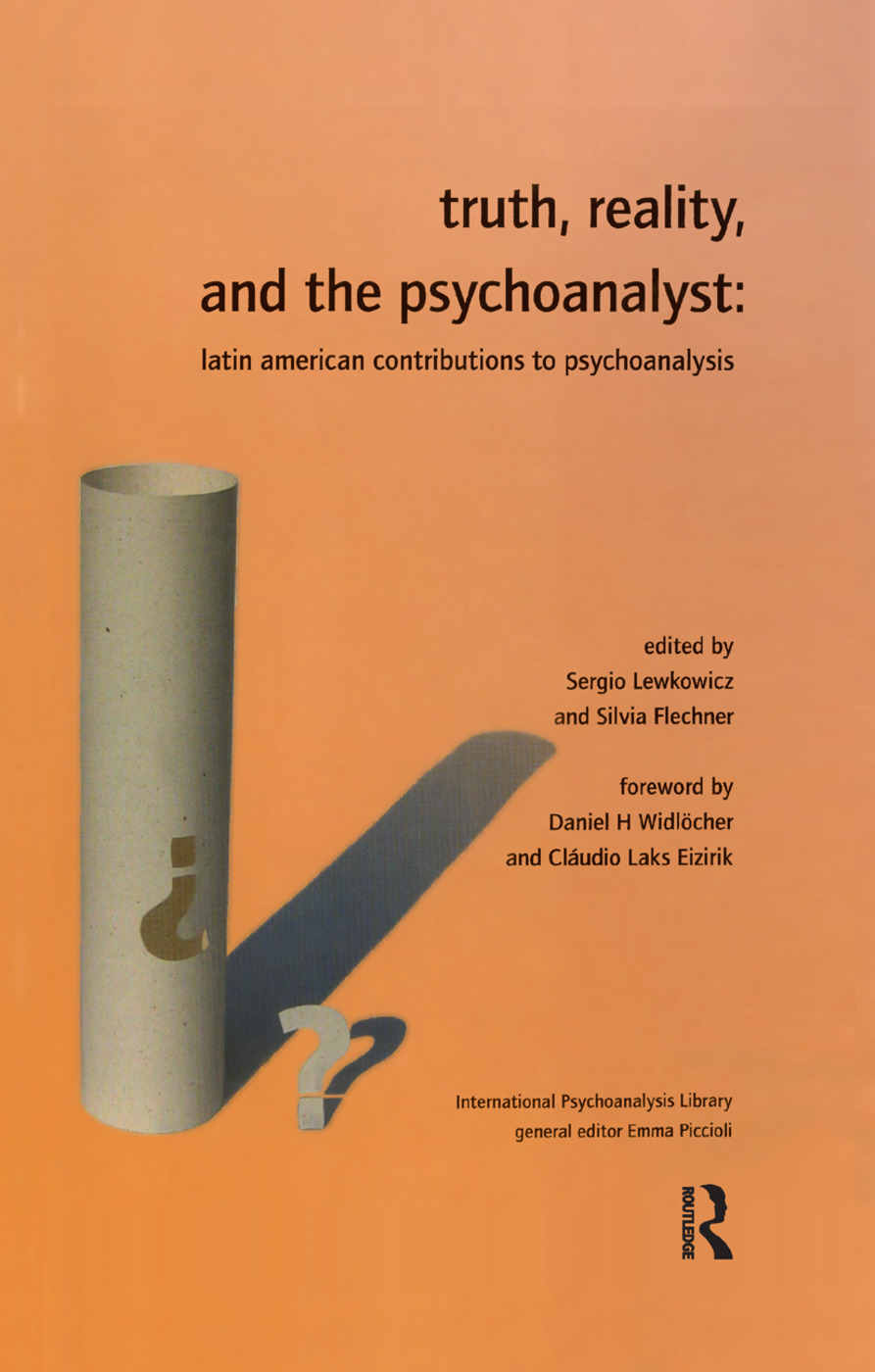 Truth, Reality and the Psychoanalyst: Latin American Contributions to Psychoanalysis book cover