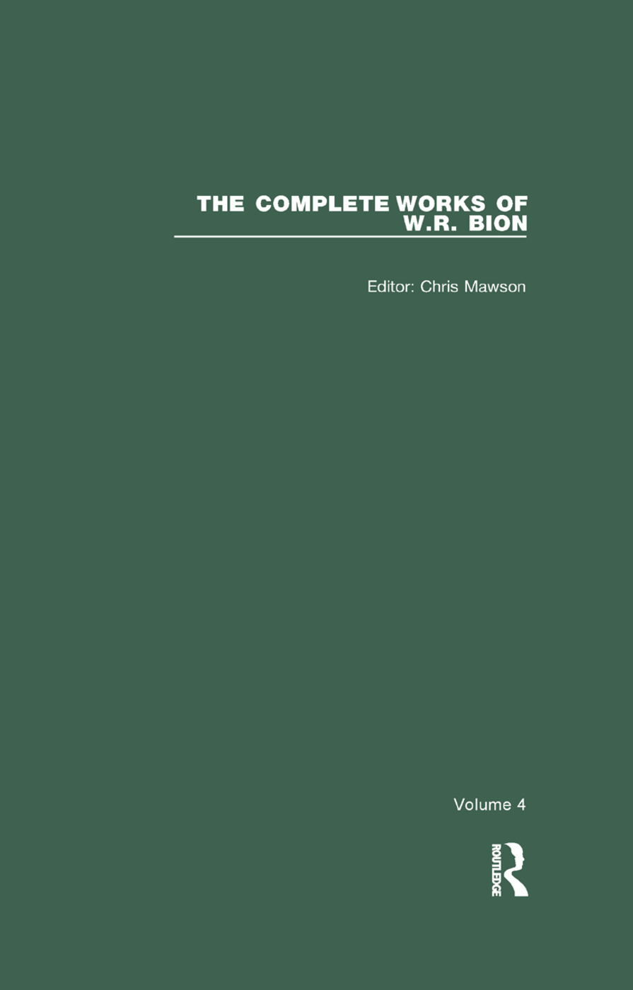 The Complete Works of W.R. Bion: Volume 4, 1st Edition (Paperback) book cover