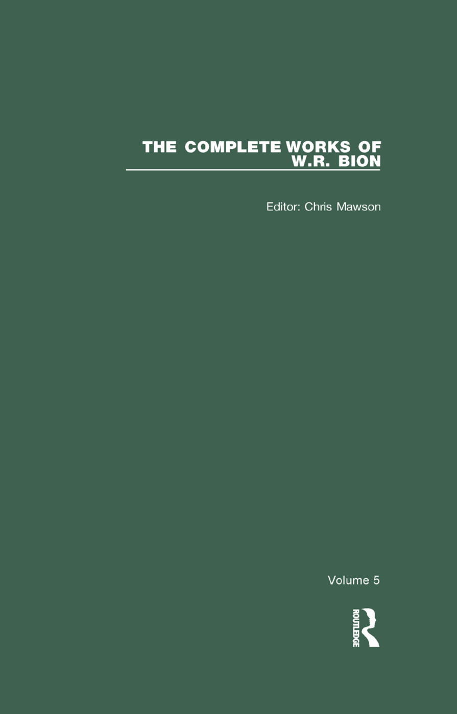 The Complete Works of W. R. Bion