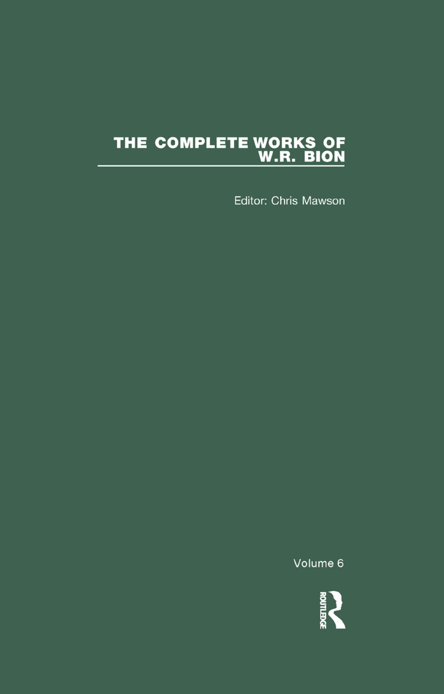 The Complete Works of W.R. Bion: Volume 6, 1st Edition (Paperback) book cover