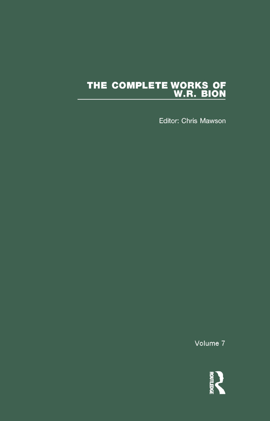 The Complete Works of W.R. Bion: Volume 7, 1st Edition (Paperback) book cover