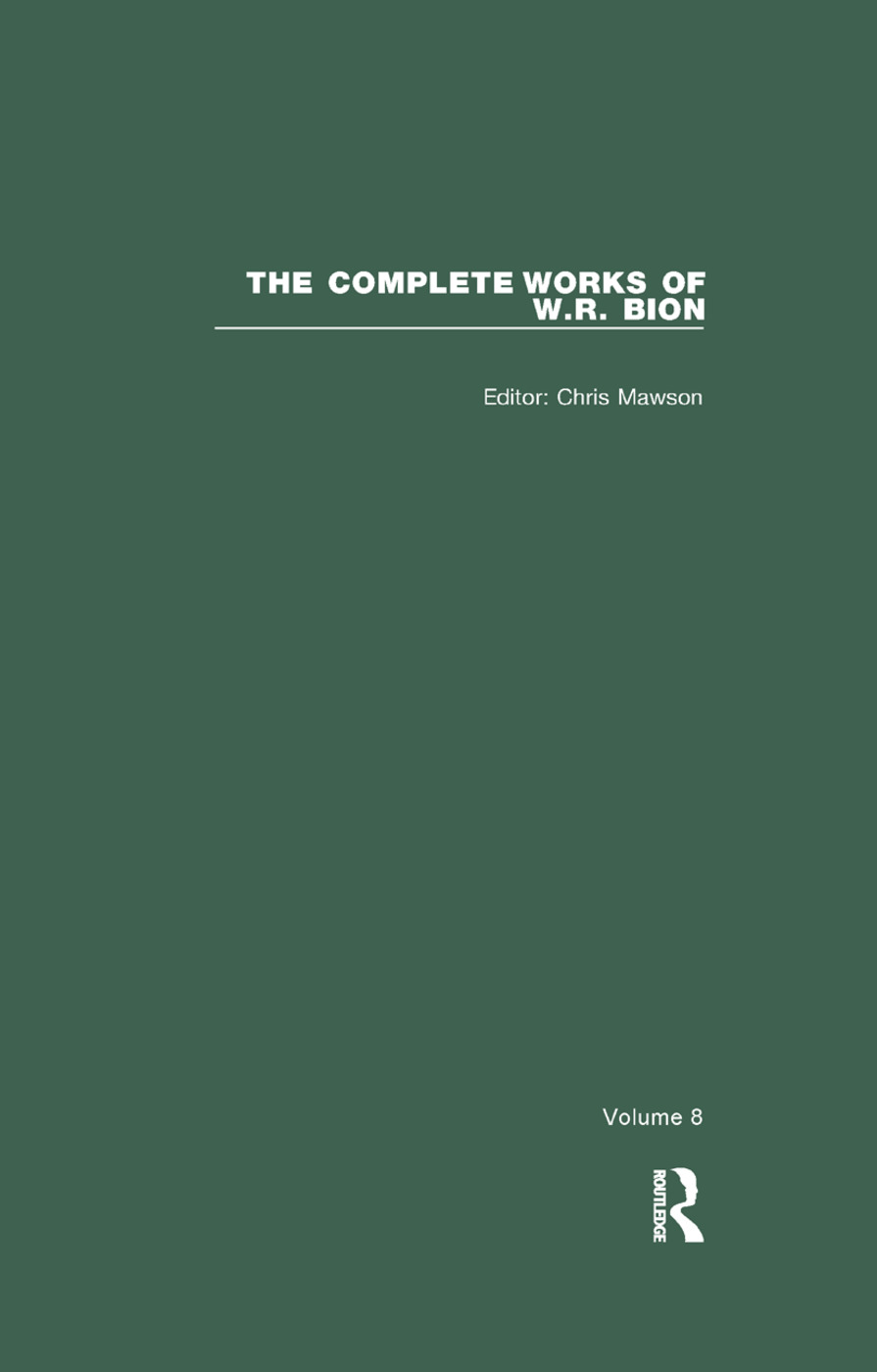 The Complete Works of W.R. Bion: Volume 8, 1st Edition (Paperback) book cover