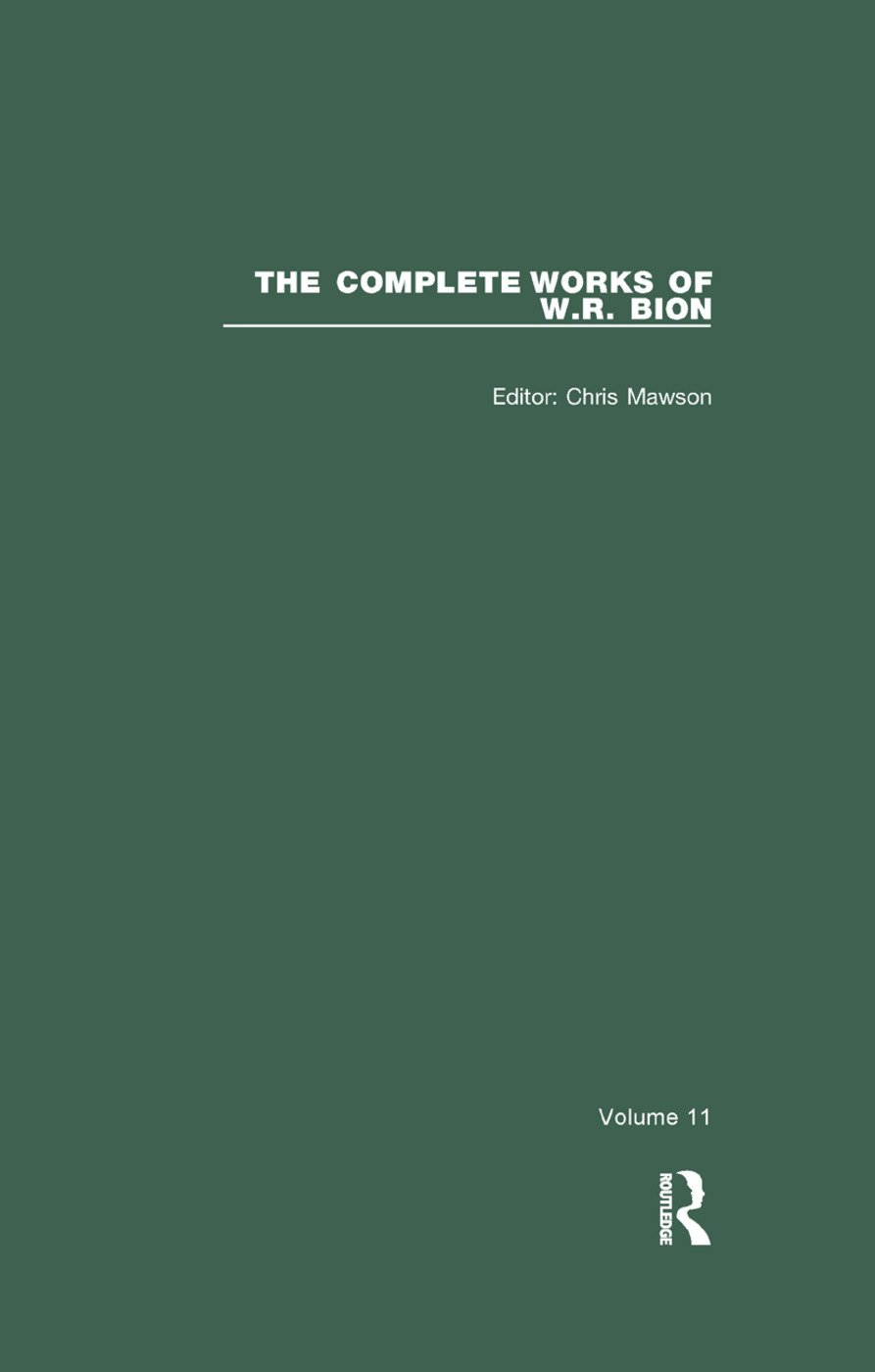 The Complete Works of W.R. Bion: Volume 11, 1st Edition (Paperback) book cover