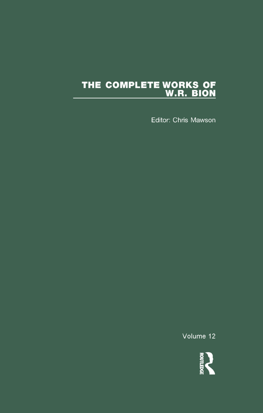 The Complete Works of W.R. Bion: 1st Edition (Paperback) book cover