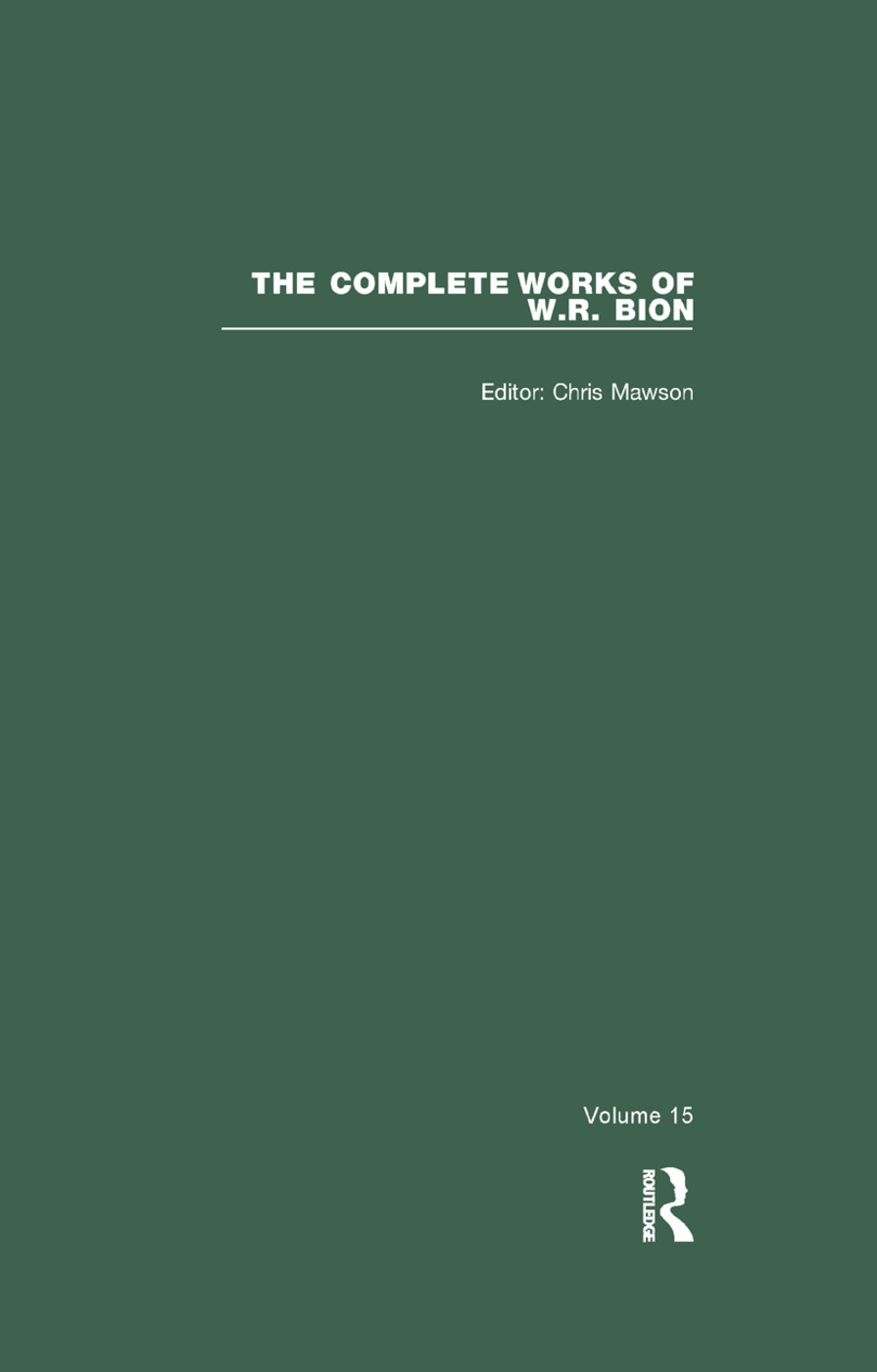 The Complete Works of W.R. Bion: Volume 15, 1st Edition (Paperback) book cover