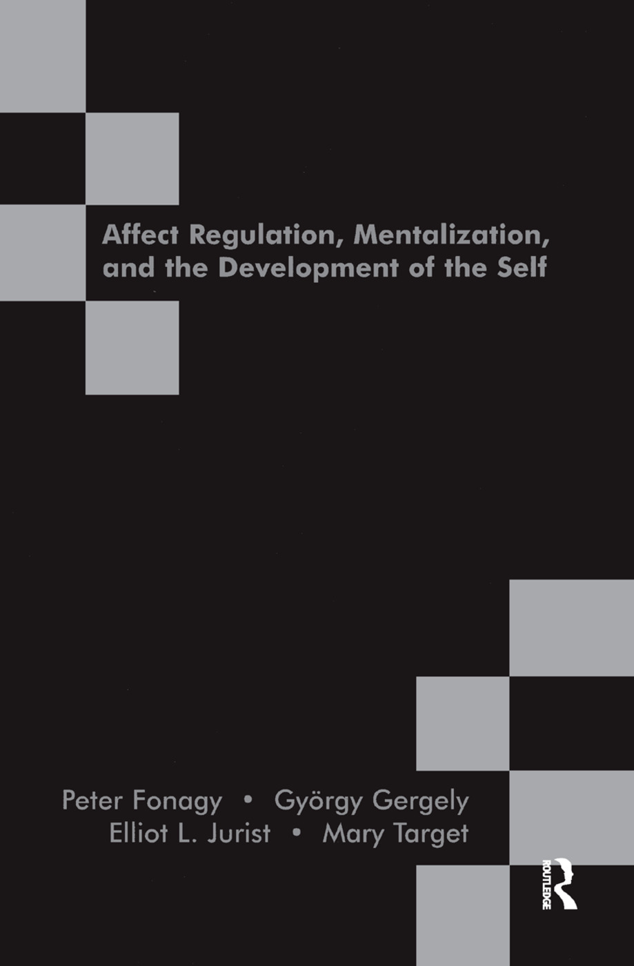 Affect Regulation, Mentalization and the Development of the Self: 1st Edition (Hardback) book cover