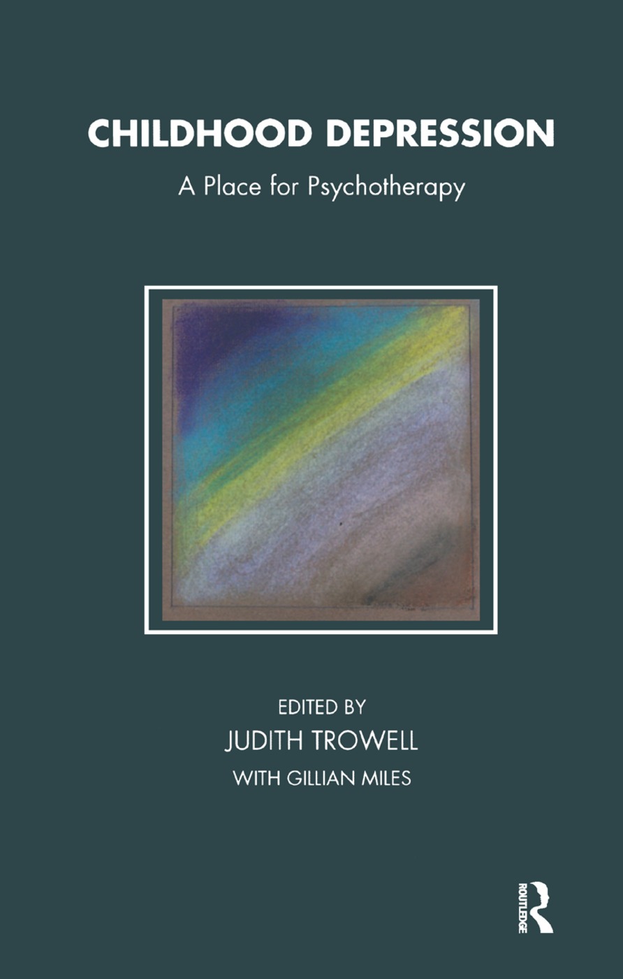 Childhood Depression: A Place for Psychotherapy, 1st Edition (Hardback) book cover