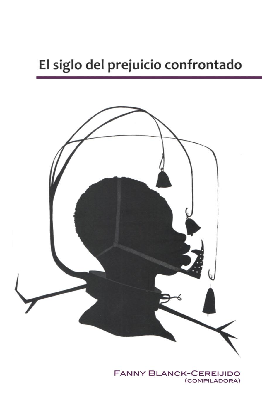El Siglo del Prejuicio Confrontado: 1st Edition (Hardback) book cover