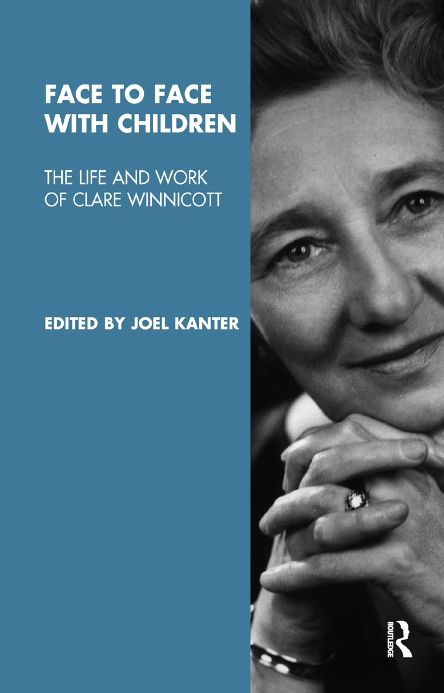 Face to Face with Children: The Life and Work of Clare Winnicott, 1st Edition (Paperback) book cover