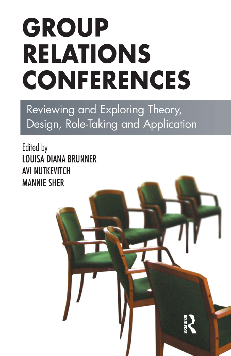 Group Relations Conferences: Reviewing and Exploring Theory, Design, Role-Taking and Application, 1st Edition (Hardback) book cover