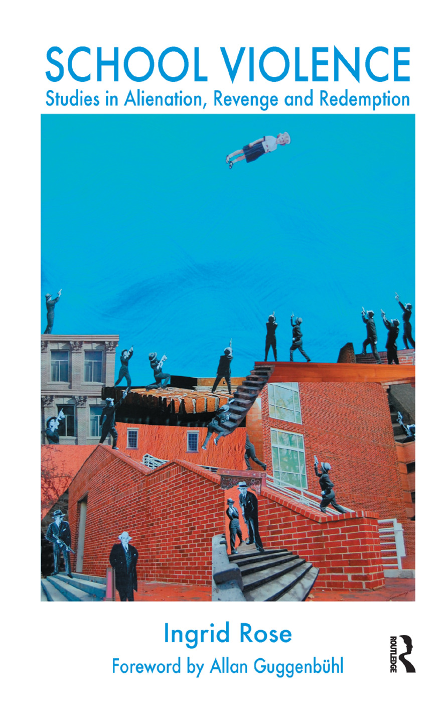 School Violence: Studies in Alienation, Revenge and Redemption, 1st Edition (Hardback) book cover