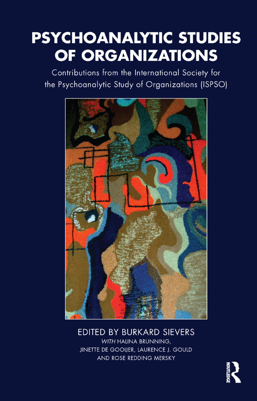 Psychoanalytic Studies of Organizations: Contributions from the International Society for the Psychoanalytic Study of Organizations (ISPSO), 1st Edition (Hardback) book cover