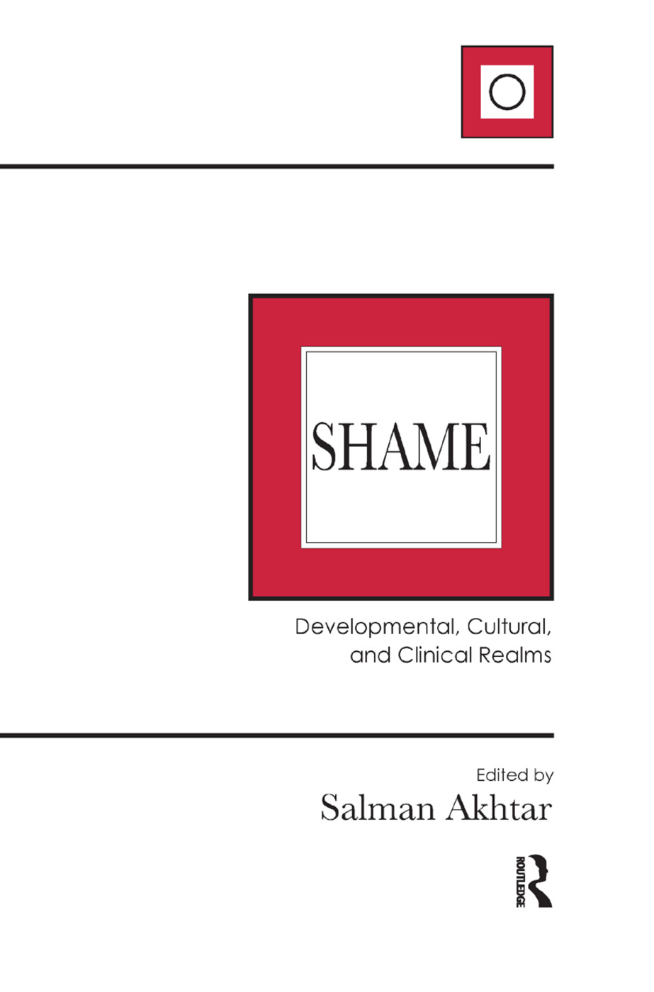 Shame: Developmental, Cultural, and Clinical Realms, 1st Edition (Hardback) book cover