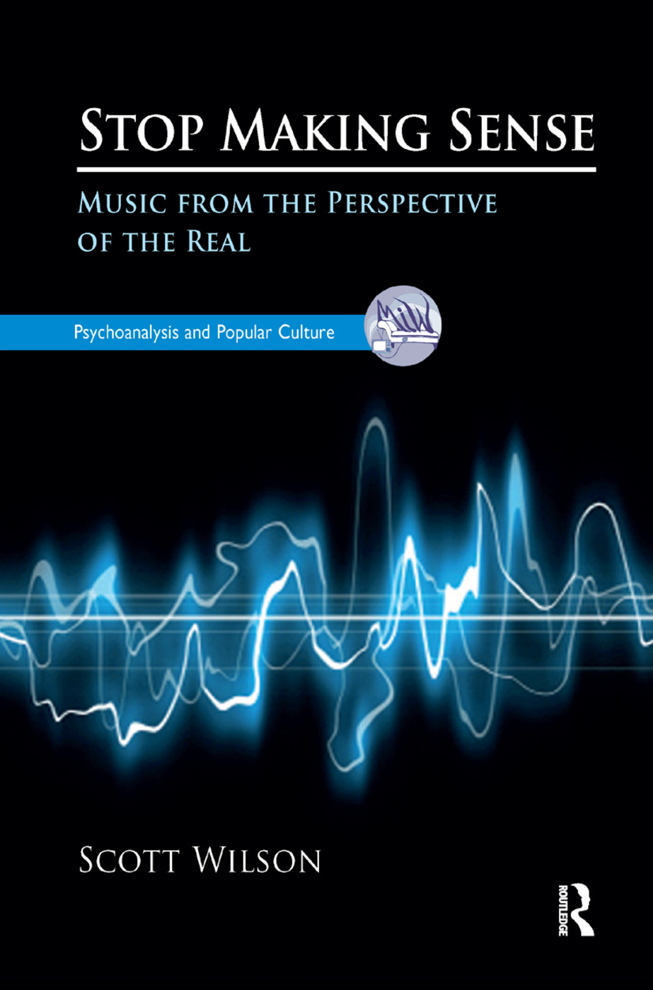 Stop Making Sense: Music from the Perspective of the Real, 1st Edition (Hardback) book cover