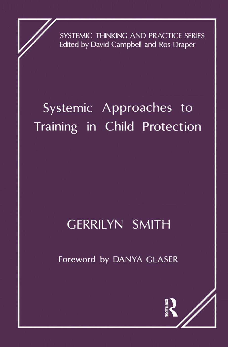 Systemic Approaches to Training in Child Protection: 1st Edition (Paperback) book cover