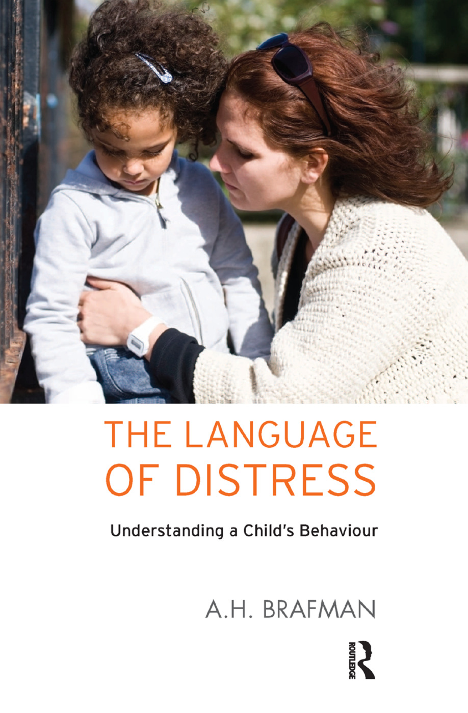 The Language of Distress: Understanding a Child's Behaviour book cover