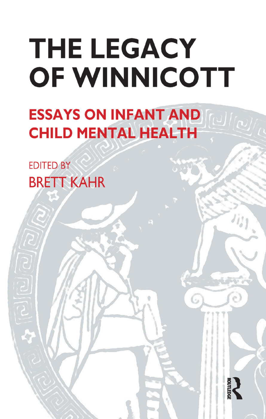 The Legacy of Winnicott: Essays on Infant and Child Mental Health, 1st Edition (Hardback) book cover