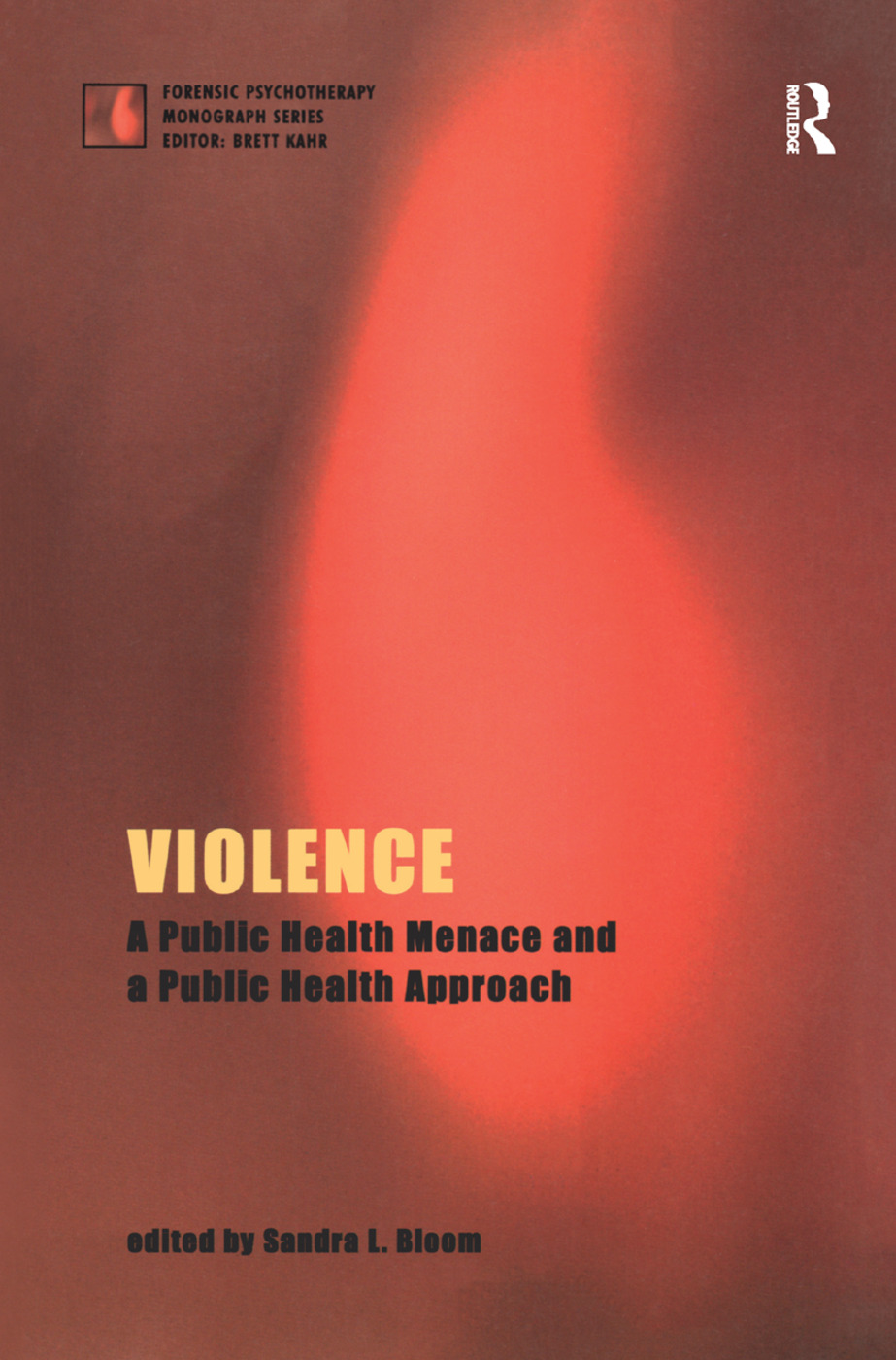 Violence: A Public Health Menace and a Public Health Approach, 1st Edition (Paperback) book cover