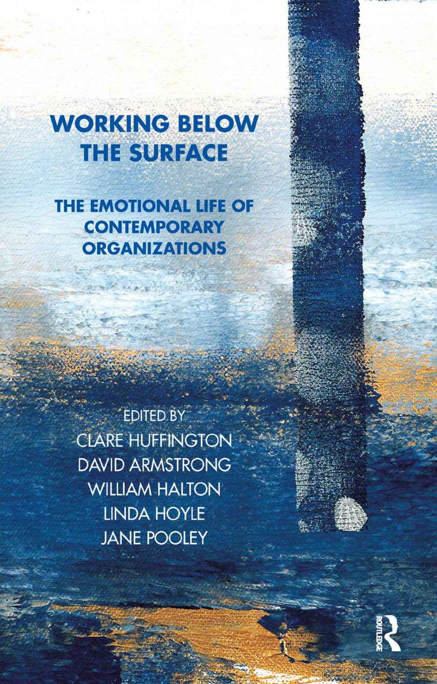 Working Below the Surface: The Emotional Life of Contemporary Organizations, 1st Edition (Hardback) book cover