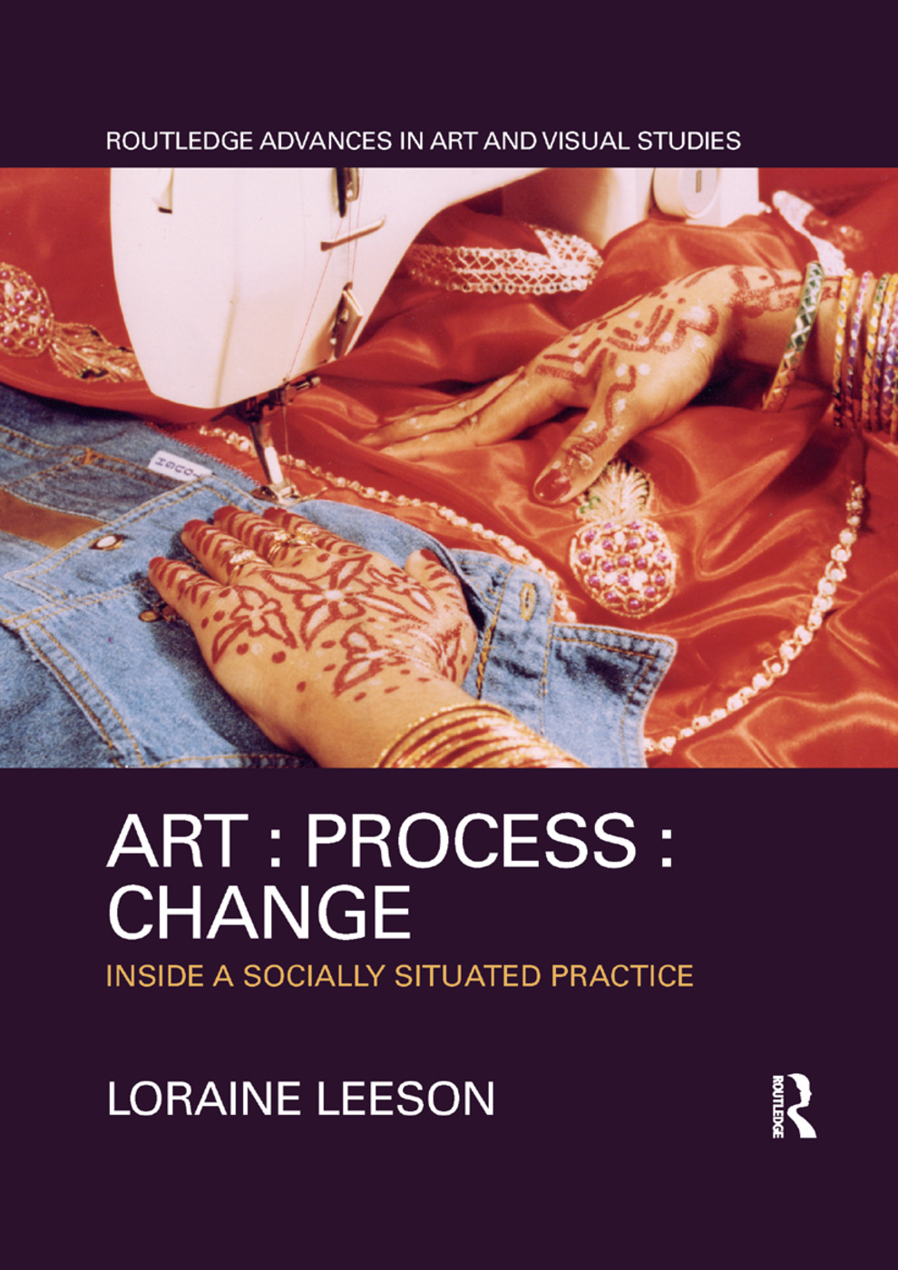 Art : Process : Change: Inside a Socially Situated Practice book cover
